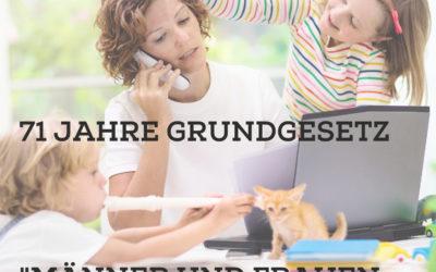 """71 Jahre Grundgesetz und """"Gleichberechtigung der Geschlechter"""""""